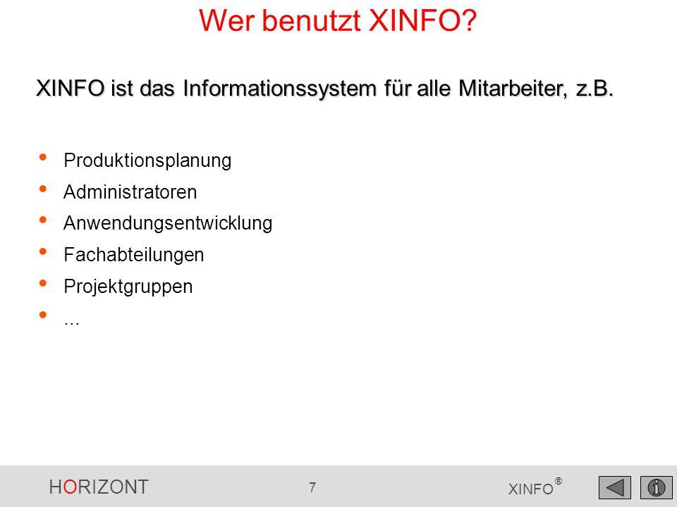 Wer benutzt XINFO XINFO ist das Informationssystem für alle Mitarbeiter, z.B. Produktionsplanung.