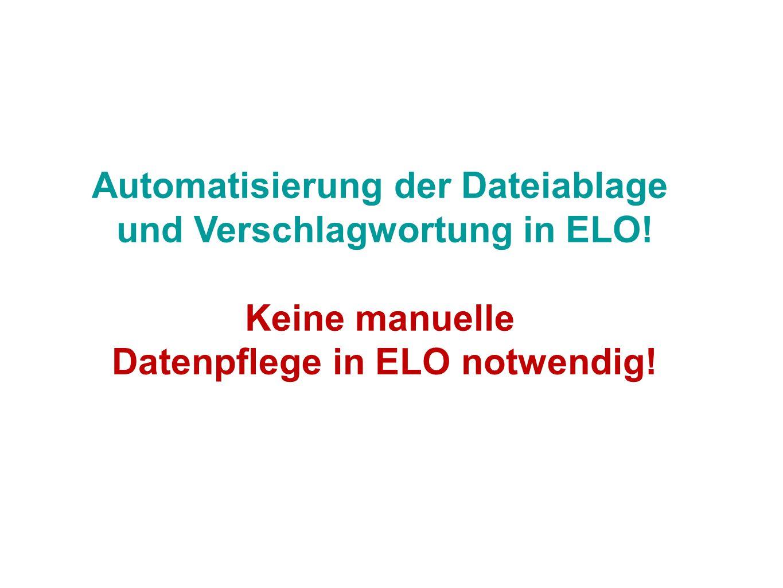 Automatisierung der Dateiablage und Verschlagwortung in ELO!