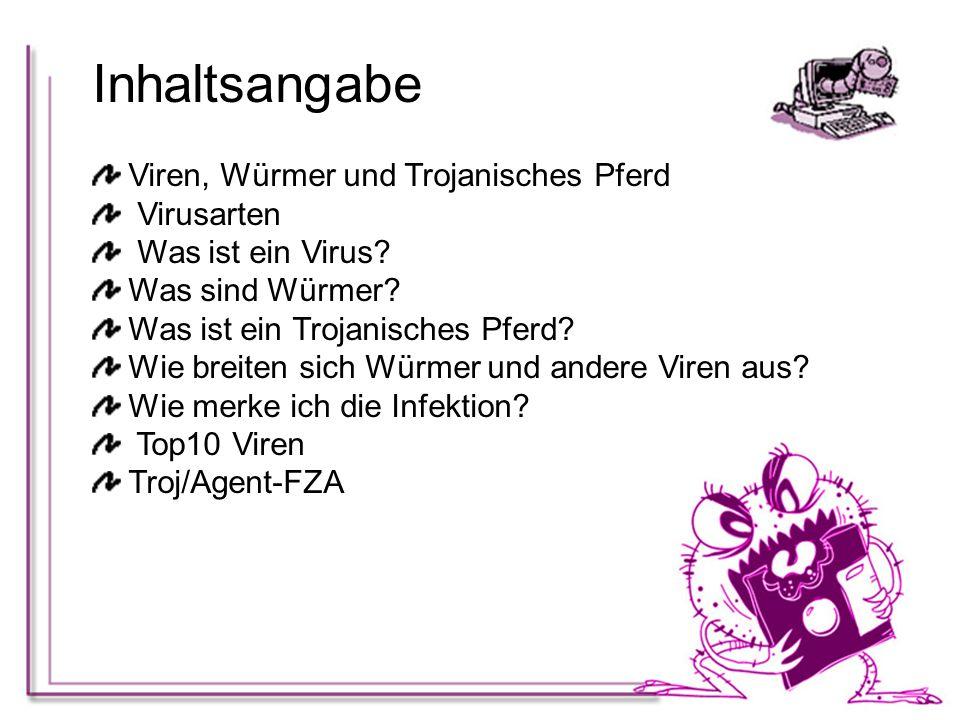 Inhaltsangabe Viren, Würmer und Trojanisches Pferd Virusarten