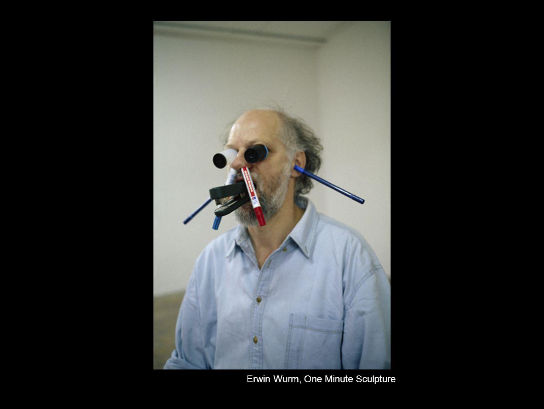 Erwin Wurm, One Minute Sculpture