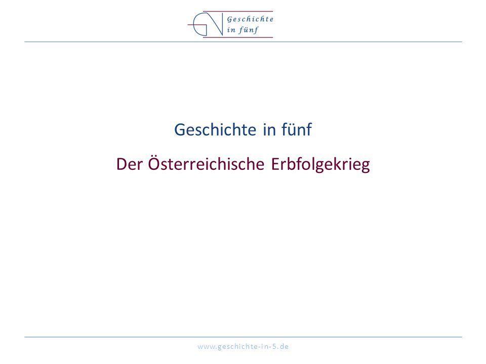 Geschichte in fünf Der Österreichische Erbfolgekrieg