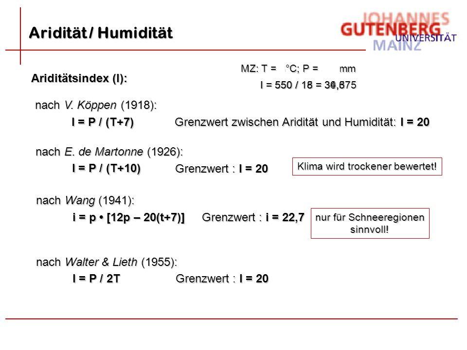 Aridität / Humidität Ariditätsindex (I): nach V. Köppen (1918):