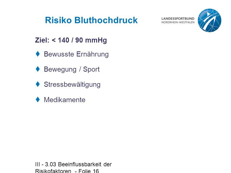 Risiko Bluthochdruck Ziel: < 140 / 90 mmHg Bewusste Ernährung