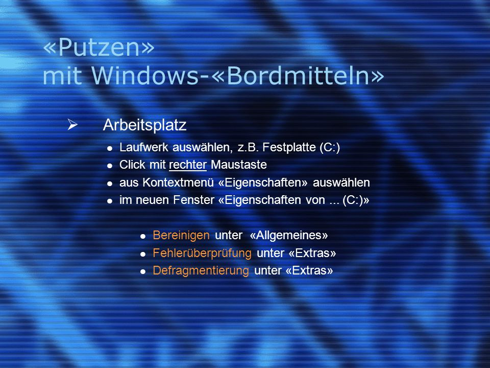 «Putzen» mit Windows-«Bordmitteln»
