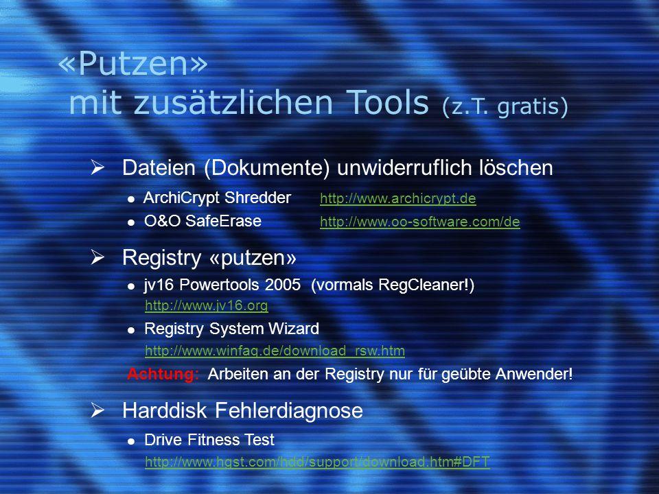 «Putzen» mit zusätzlichen Tools (z.T. gratis)