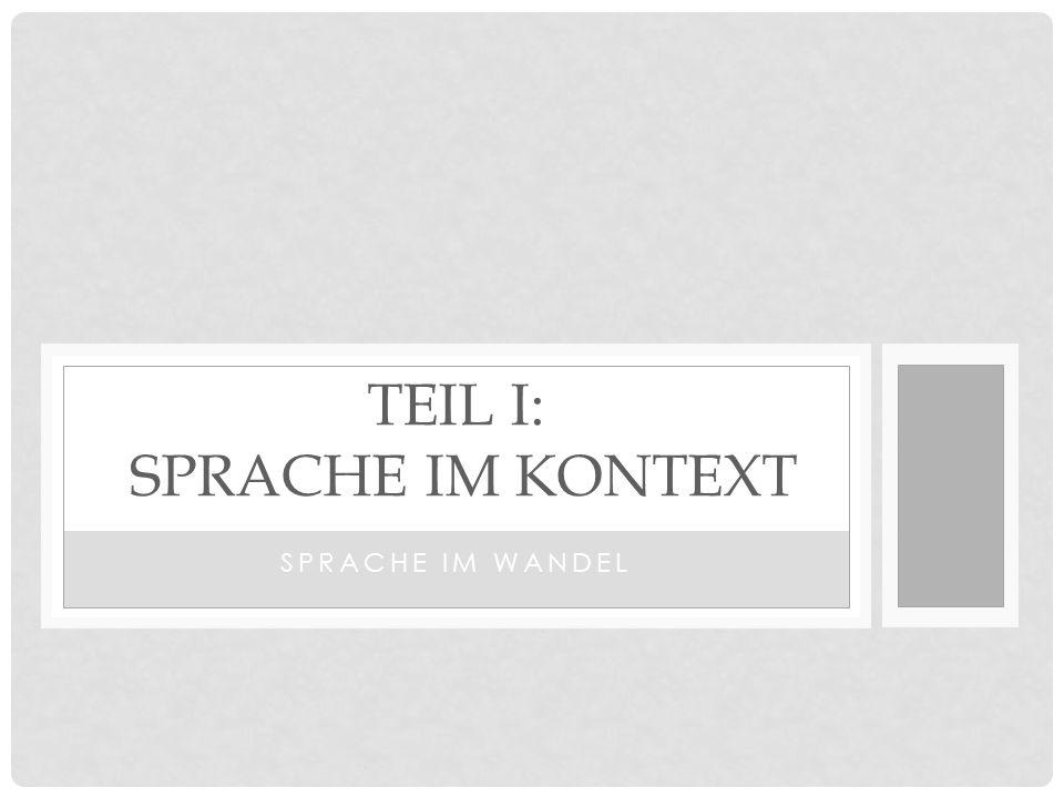 Teil I: Sprache im Kontext
