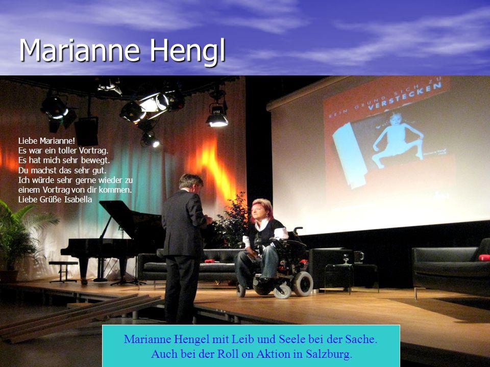 Marianne Hengl Marianne Hengel mit Leib und Seele bei der Sache.