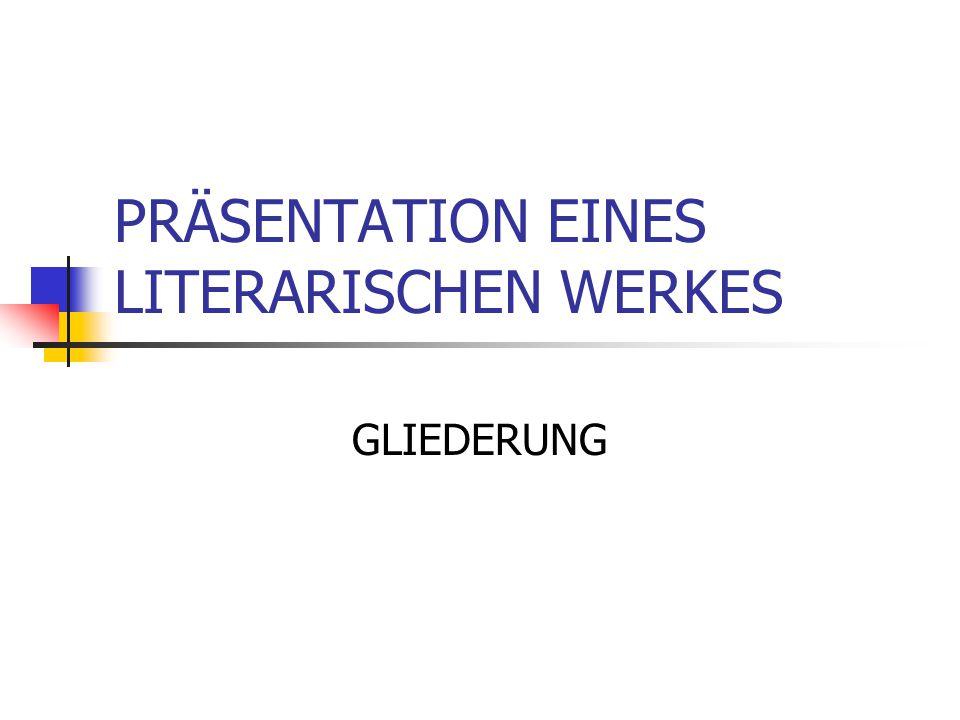 PRÄSENTATION EINES LITERARISCHEN WERKES