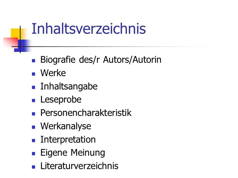 Inhaltsverzeichnis Biografie des/r Autors/Autorin Werke Inhaltsangabe