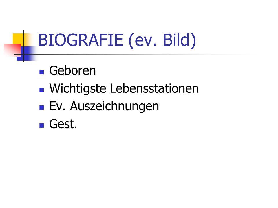 BIOGRAFIE (ev. Bild) Geboren Wichtigste Lebensstationen