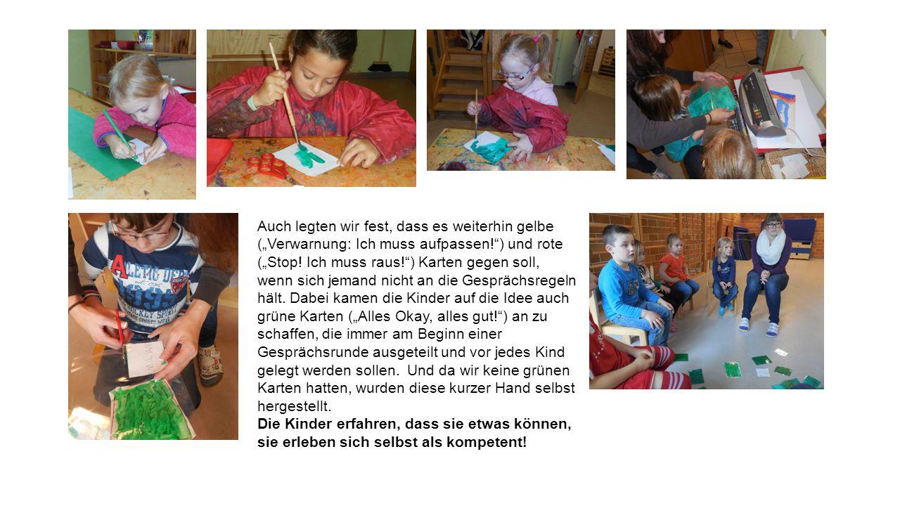 """Auch legten wir fest, dass es weiterhin gelbe (""""Verwarnung: Ich muss aufpassen! ) und rote (""""Stop! Ich muss raus! ) Karten gegen soll, wenn sich jemand nicht an die Gesprächsregeln hält. Dabei kamen die Kinder auf die Idee auch grüne Karten (""""Alles Okay, alles gut! ) an zu schaffen, die immer am Beginn einer Gesprächsrunde ausgeteilt und vor jedes Kind gelegt werden sollen. Und da wir keine grünen Karten hatten, wurden diese kurzer Hand selbst hergestellt."""