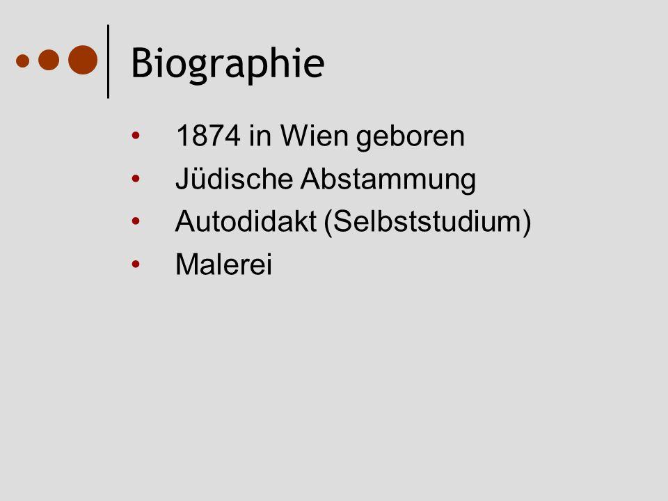 Biographie 1874 in Wien geboren Jüdische Abstammung