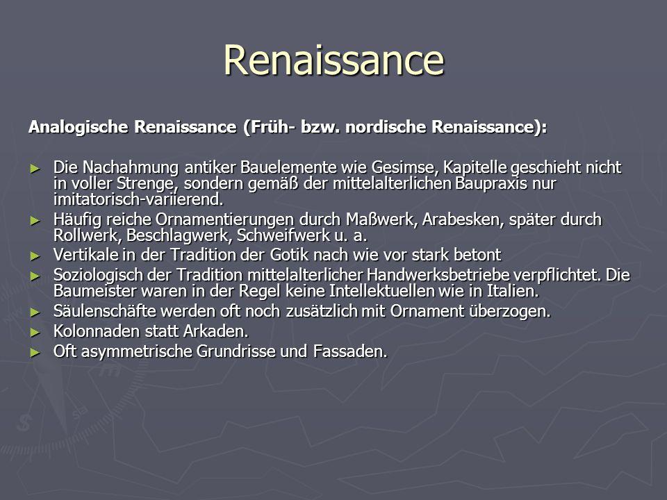 Renaissance Analogische Renaissance (Früh- bzw. nordische Renaissance):