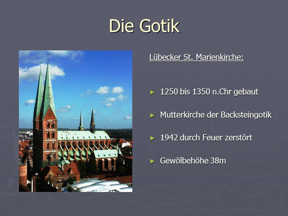 Die Gotik Lübecker St. Marienkirche: 1250 bis 1350 n.Chr gebaut