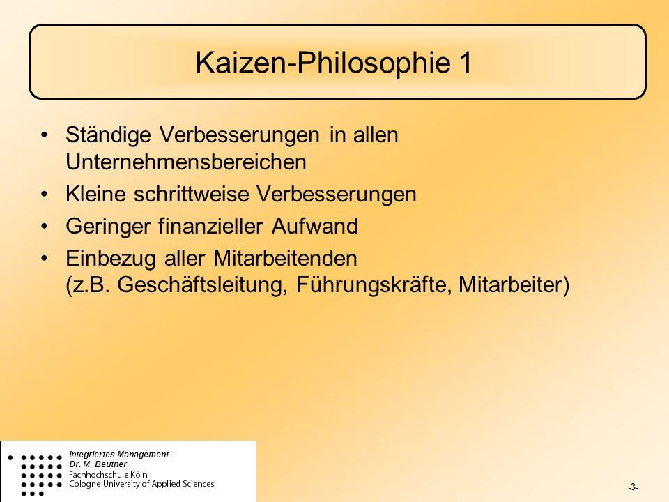 Kaizen-Philosophie 1 Ständige Verbesserungen in allen Unternehmensbereichen. Kleine schrittweise Verbesserungen.