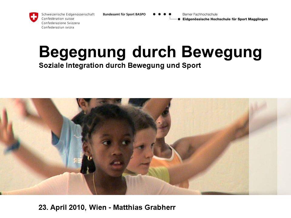 Begegnung durch Bewegung Soziale Integration durch Bewegung und Sport
