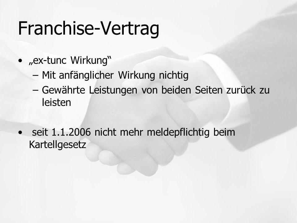"""Franchise-Vertrag """"ex-tunc Wirkung Mit anfänglicher Wirkung nichtig"""