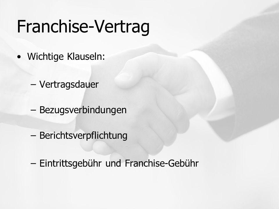 Franchise-Vertrag Wichtige Klauseln: Vertragsdauer Bezugsverbindungen
