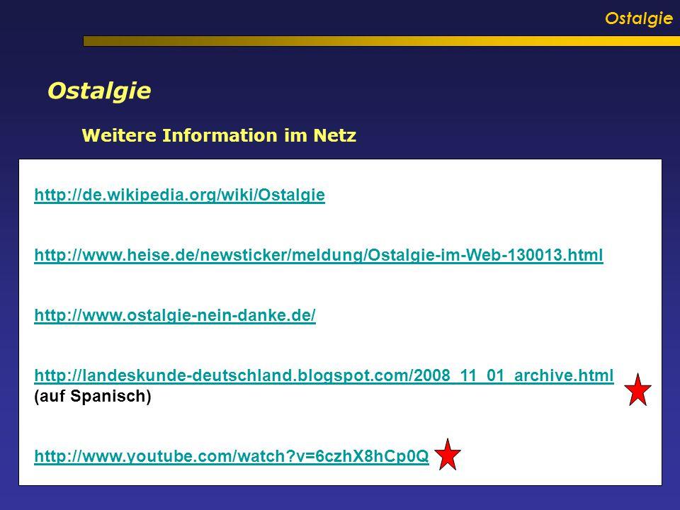 Ostalgie Ostalgie Weitere Information im Netz