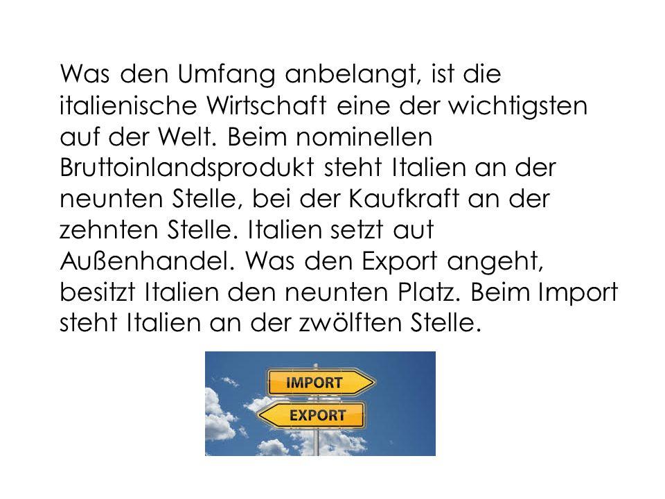 Was den Umfang anbelangt, ist die italienische Wirtschaft eine der wichtigsten auf der Welt.