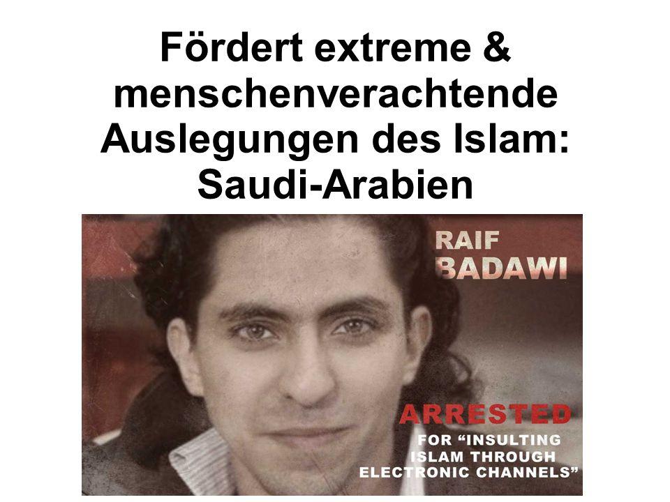 Fördert extreme & menschenverachtende Auslegungen des Islam: Saudi-Arabien