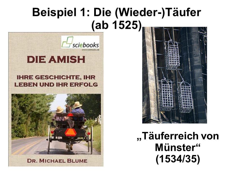 Beispiel 1: Die (Wieder-)Täufer (ab 1525)