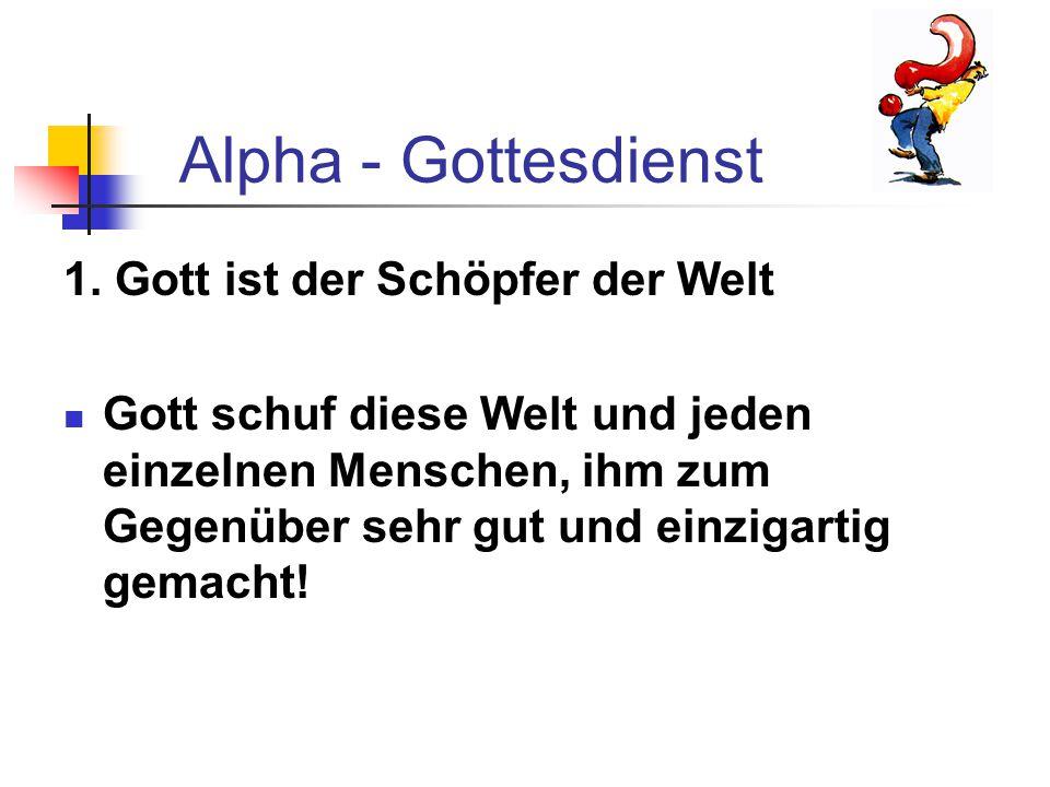 Alpha - Gottesdienst 1. Gott ist der Schöpfer der Welt