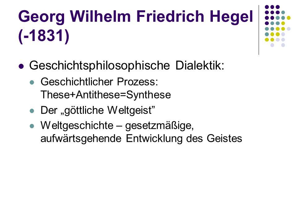 Georg Wilhelm Friedrich Hegel (-1831)