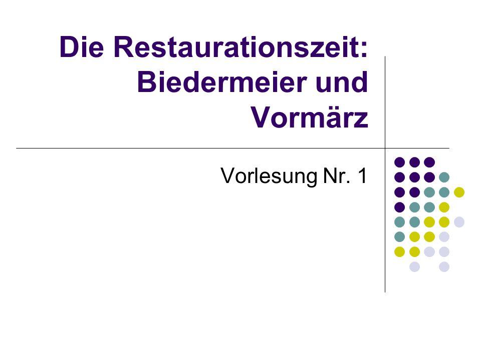 Die Restaurationszeit: Biedermeier und Vormärz