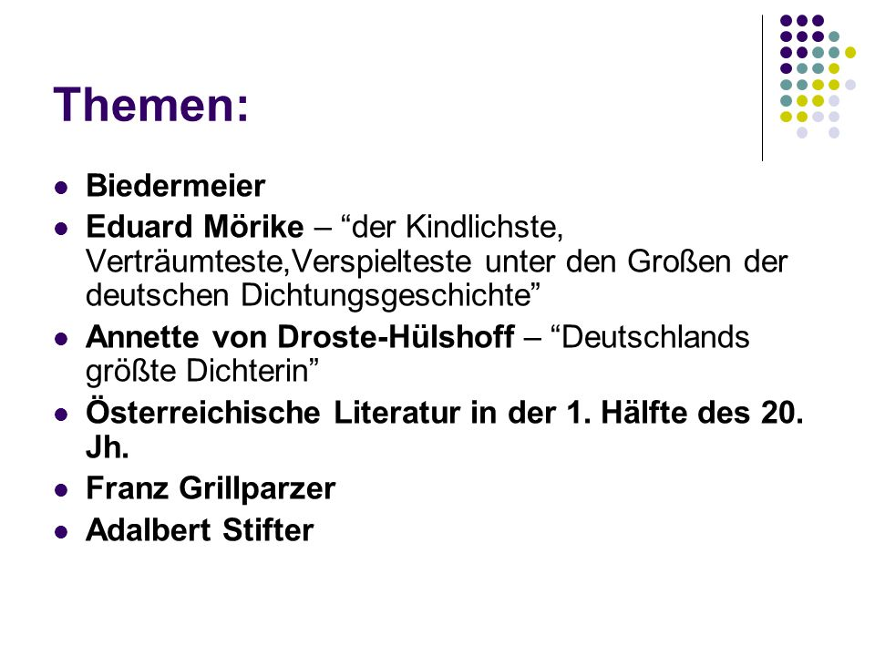 Themen: Biedermeier. Eduard Mörike – der Kindlichste, Verträumteste,Verspielteste unter den Großen der deutschen Dichtungsgeschichte