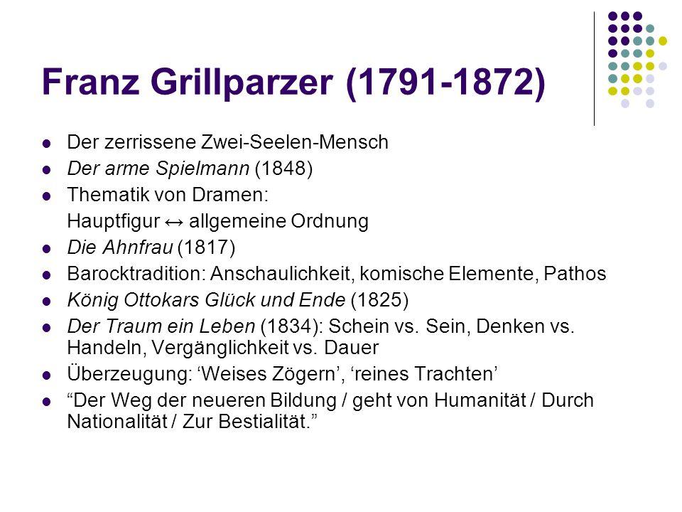 Franz Grillparzer (1791-1872) Der zerrissene Zwei-Seelen-Mensch