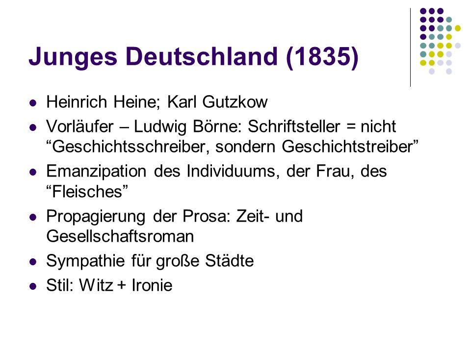 Junges Deutschland (1835) Heinrich Heine; Karl Gutzkow