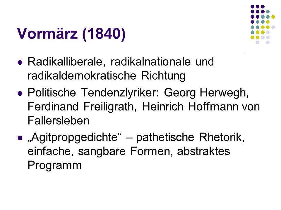 Vormärz (1840) Radikalliberale, radikalnationale und radikaldemokratische Richtung.