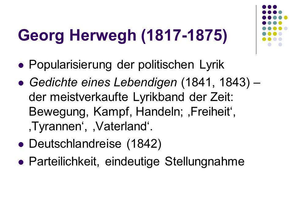 Georg Herwegh (1817-1875) Popularisierung der politischen Lyrik