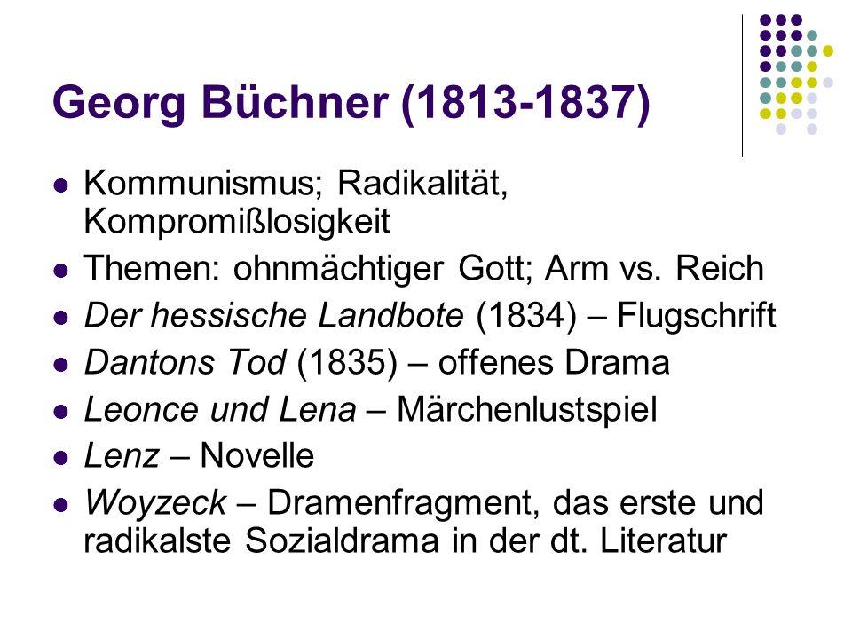 Georg Büchner (1813-1837) Kommunismus; Radikalität, Kompromißlosigkeit