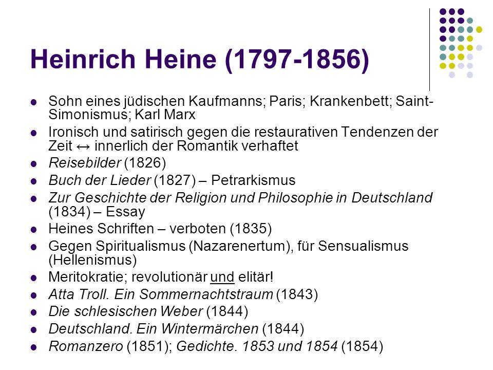 Heinrich Heine (1797-1856) Sohn eines jüdischen Kaufmanns; Paris; Krankenbett; Saint-Simonismus; Karl Marx.