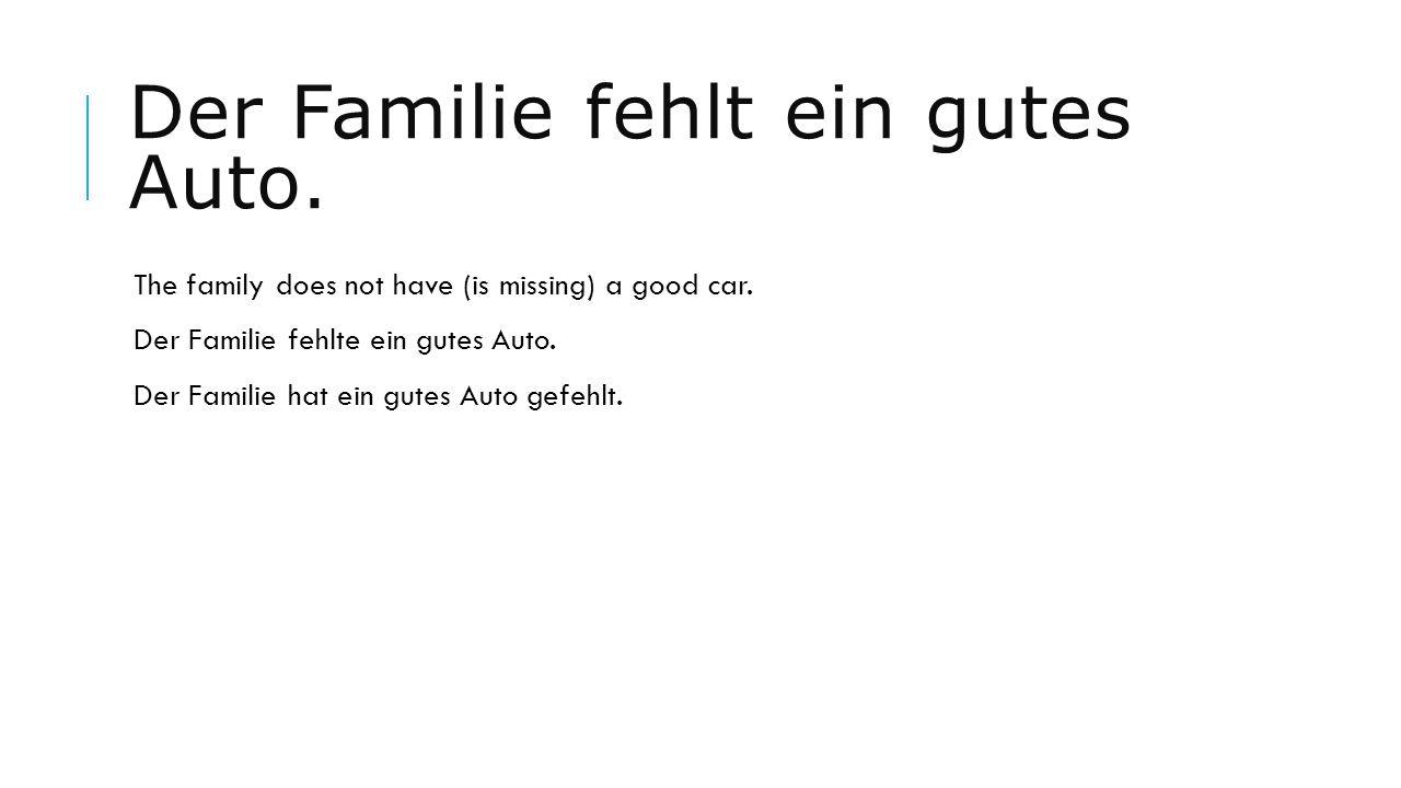 Der Familie fehlt ein gutes Auto.