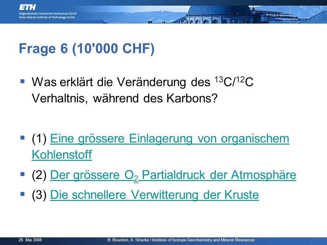 Frage 6 (10 000 CHF) Was erklärt die Veränderung des 13C/12C Verhaltnis, während des Karbons