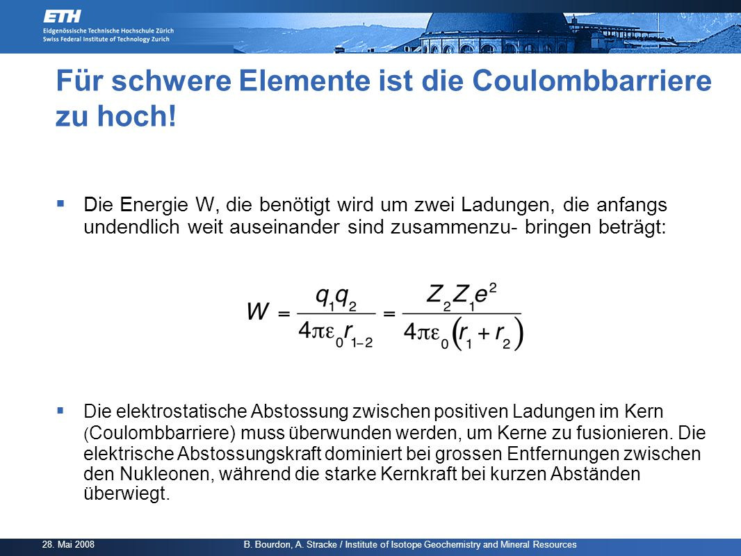 Für schwere Elemente ist die Coulombbarriere zu hoch!