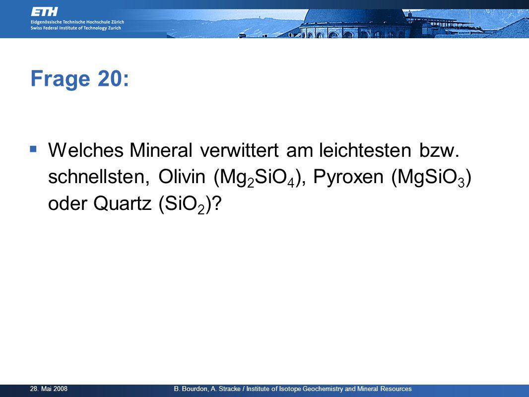 Frage 20: Welches Mineral verwittert am leichtesten bzw.