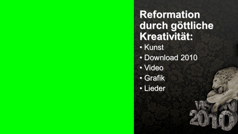 Reformation durch göttliche Kreativität: