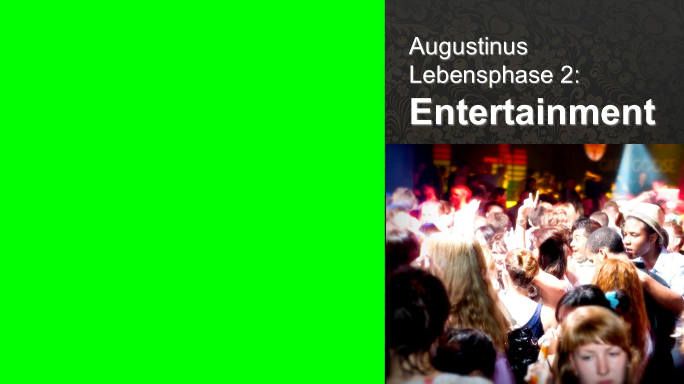 Lebensphase 2: Entertainment