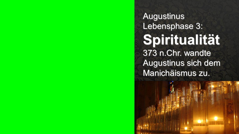 Augustinus Lebensphase 3: Spiritualität
