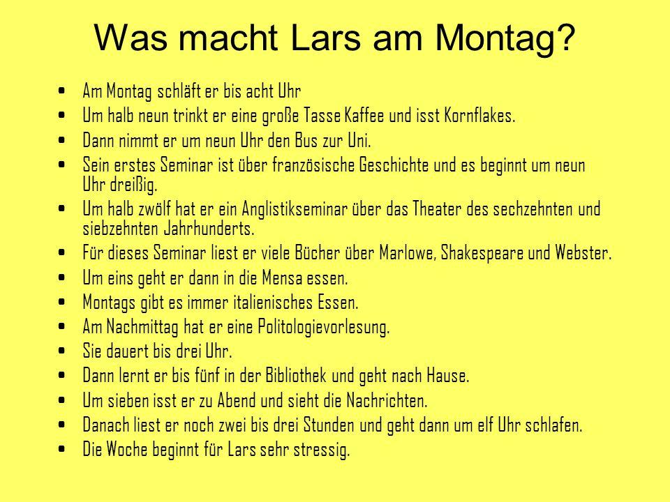 Was macht Lars am Montag