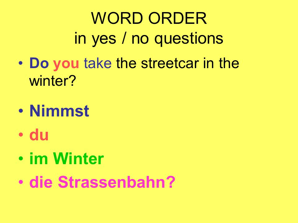 WORD ORDER in yes / no questions