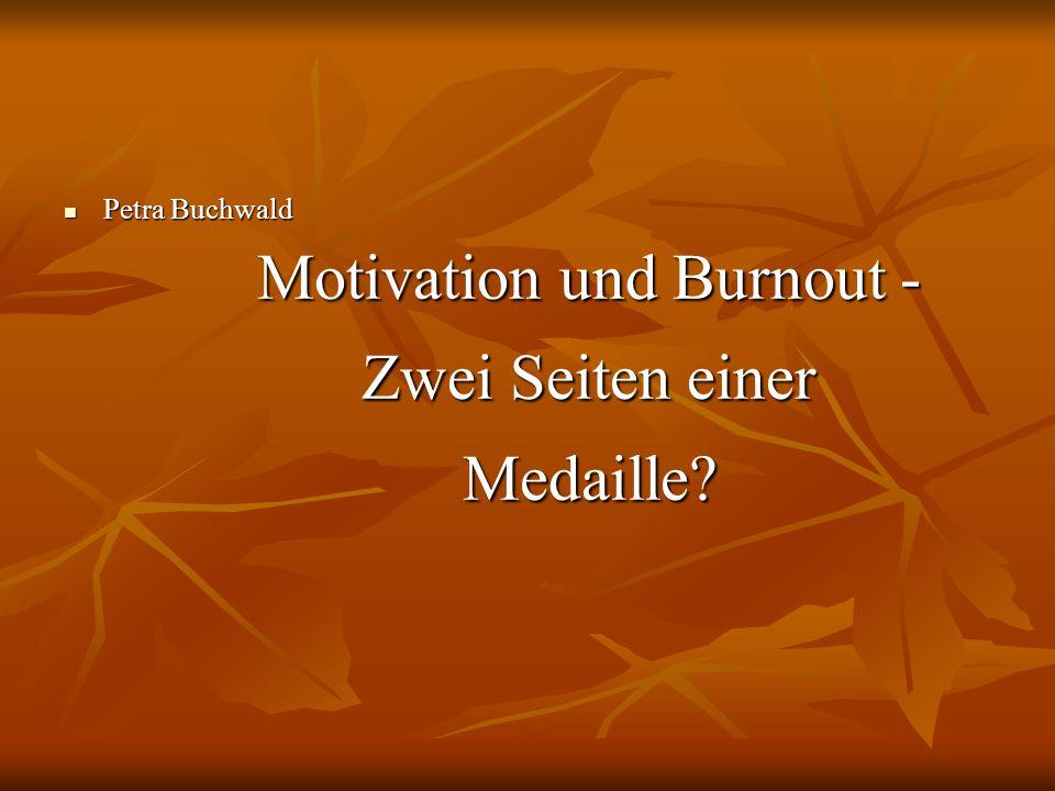 Motivation und Burnout - Zwei Seiten einer Medaille