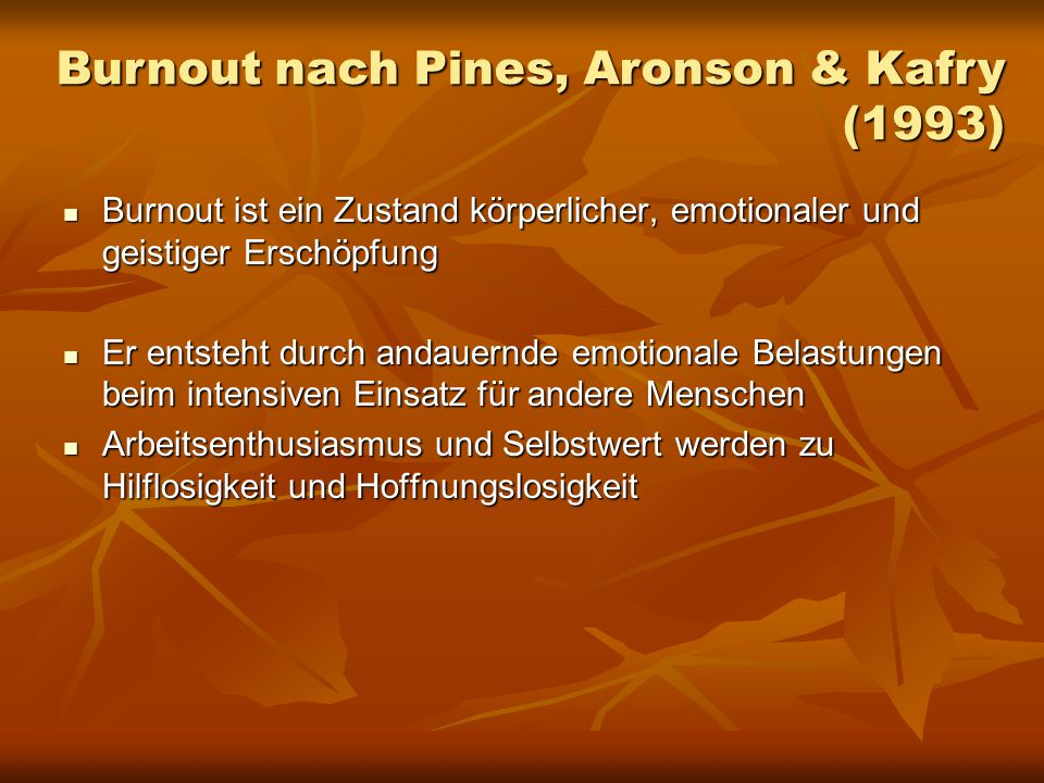 Burnout nach Pines, Aronson & Kafry (1993)