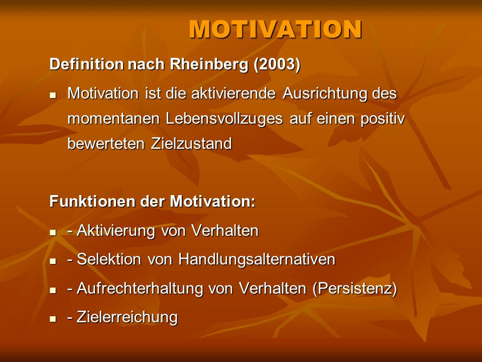 MOTIVATION Definition nach Rheinberg (2003)