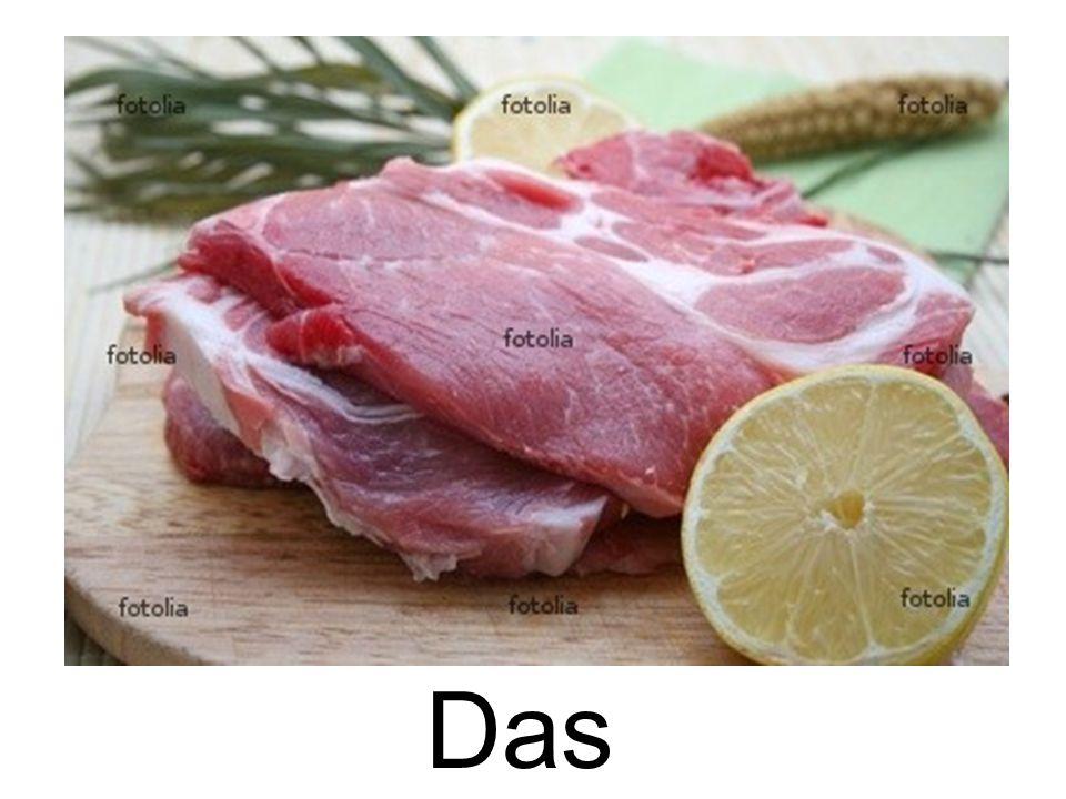 Das Schweinefleisch