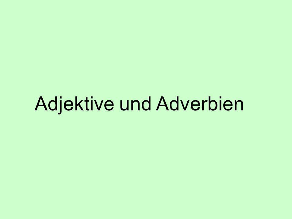 Adjektive und Adverbien
